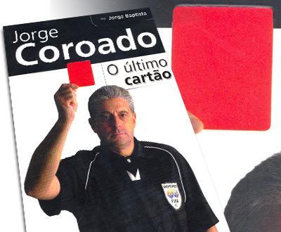 Horas Vagas: Jorge Coroado mostra «o último cartão» à arbitragem