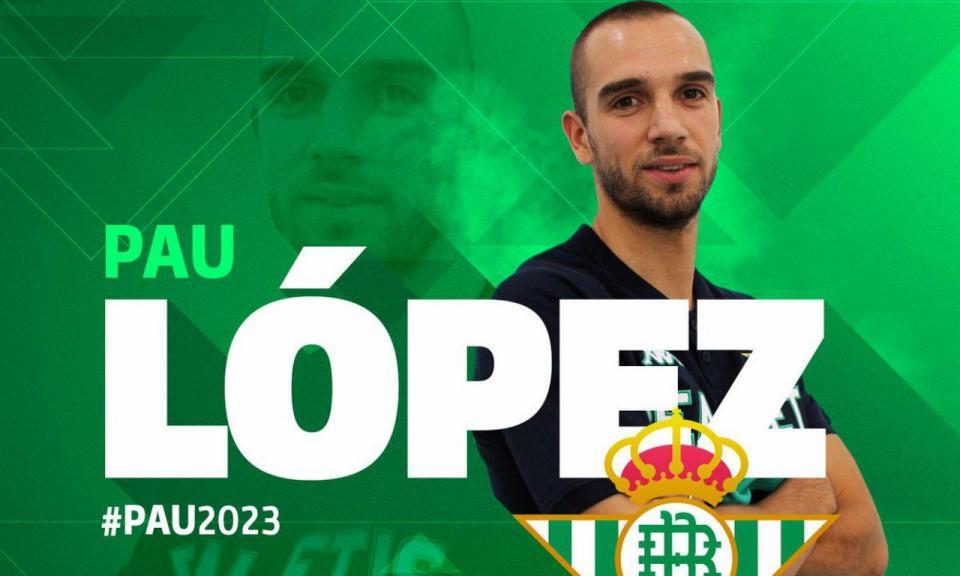 OFICIAL: Pau Lopéz é reforço do Betis